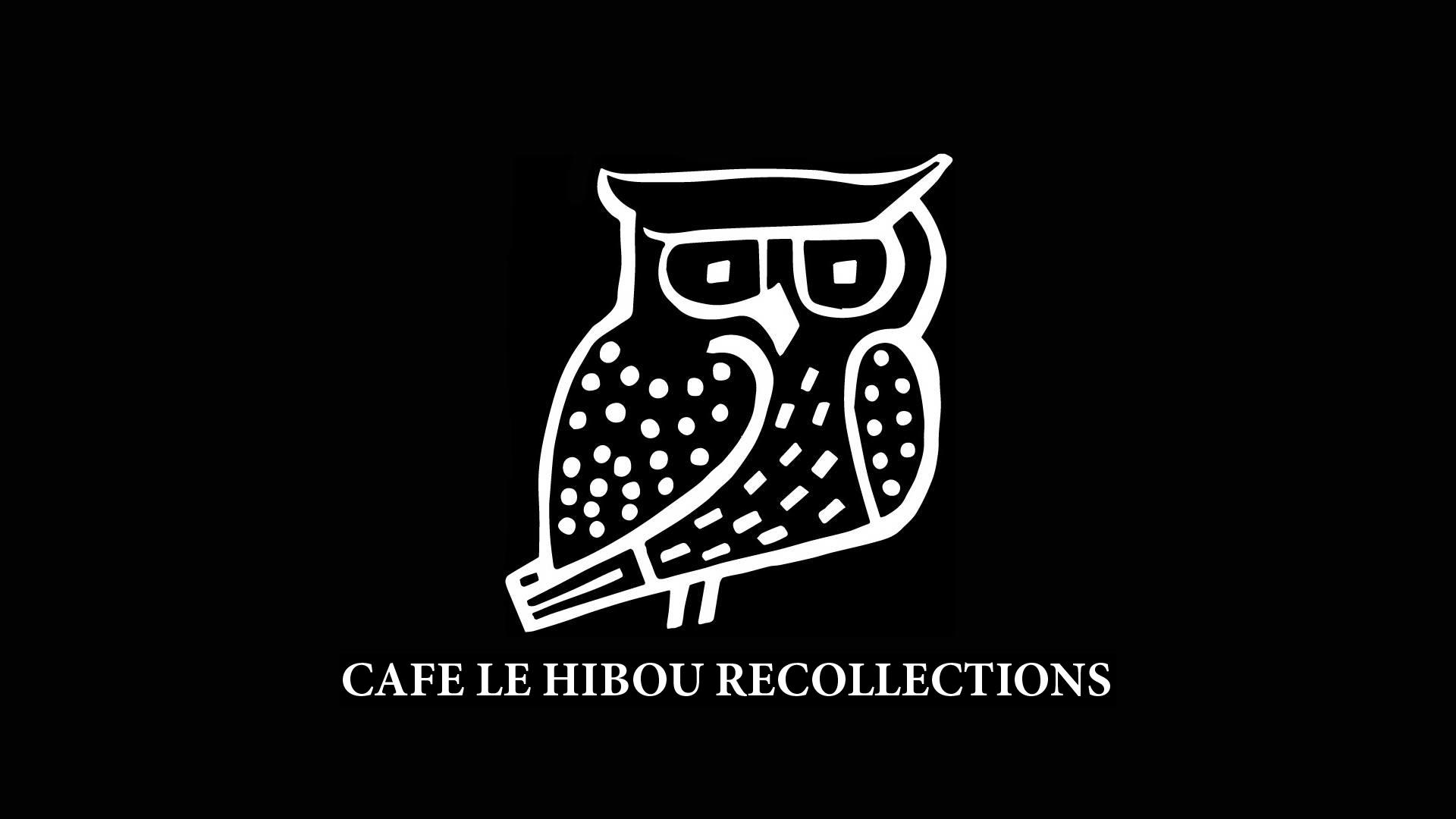 Click to enter Cafe Le Hibou Recollections
